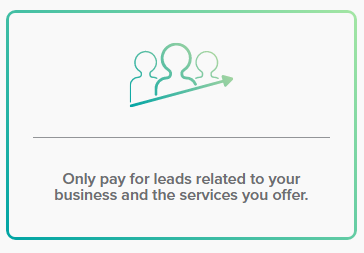 only pay for leads related to your business and the services you offer